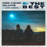 Hook N Sling, Galantis, Karen Harding – The Best