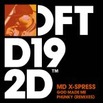 MD X-Spress – God Made Me Phunky – Remixes