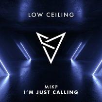 Mikp – I'M JUST CALLING