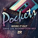 Pockets – Pockets  – Work It Out (Dave Lee Redemption Mix)