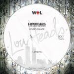 Lowheads – Lovers Parade