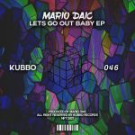 Mario Daic – Lets Go Out Baby