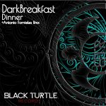 DarkBreakfast – Dinner