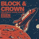 Block & Crown – The Ultimate Jackin' Weapon
