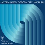 Hayden James, Gorgon City, Nat Dunn – Foolproof (Andhim Remix)