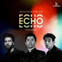 KSHMR, Eric Nam, Armaan Malik – Echo (with KSHMR)