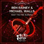 Ben Rainey, Michael Walls – Keep The Fire Burning