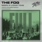 The Fog – Been a Long Time (John Course vs. Full Intention Extended Mix)