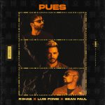 Sean Paul, R3HAB, Luis Fonsi – Pues (Extended Version)