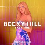 Becky Hill, Biscits – Last Time