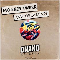 Monkey Twerk – Day Dreaming