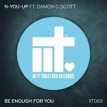 N-You-Up, Damon C Scott – Be Enough For You