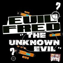 Evil Fred – The Unknown Evil