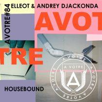 Elleot, Andrey Djackonda – Housebound