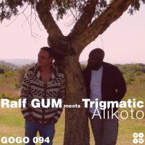 Ralf Gum, Trigmatic – Alikoto