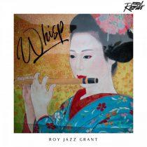 Roy Jazz Grant – Whisp