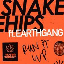 Snakehips, EARTHGANG – Run It Up