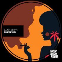 Sllash & Doppe – Make Me High