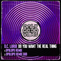 D.C. LaRue – Do You Want the Real Thing