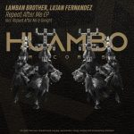 Lujan Fernandez, Lamban Brother – Repeat After Me