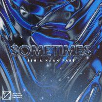 ESH x Kaan Pars – Sometimes (Extended Mix)