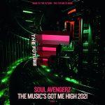 Soul Avengerz – The Music's Got Me High (2021 Mixes)