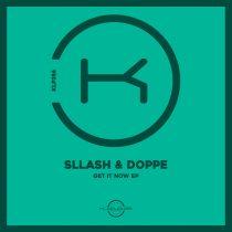 Sllash & Doppe – Get It Now