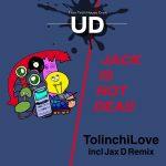 TolinchiLove – Jack Is Not Dead