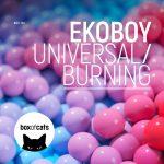 Ekoboy – Universal / Burning