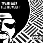 Yvvan Back – Feel The Weight