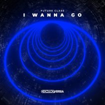 Future Class – I Wanna Go (Extended Mix)