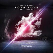 Alok, Mojjo, Gilsons – Love Love (feat. Gilsons) [Extended Mix]