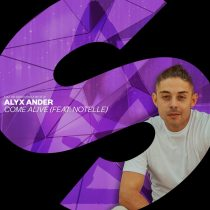 Notelle, Alyx Ander – Come Alive (feat. Notelle) [Extended Mix]