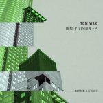 Tom Wax – Inner Vision EP