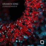 Drunken Kong – Consciousness EP