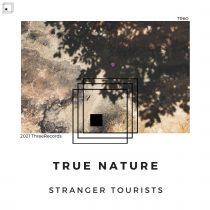 Stranger Tourists – True Nature