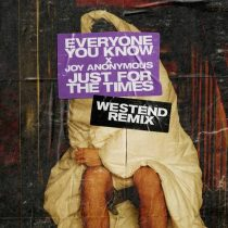 Everyone You Know, Joy Anonymous – Just for the Times (Westend Extended Remix)