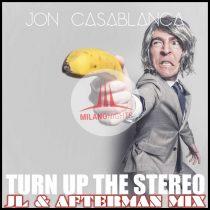 Jon Casablanca – Turn Up The Stereo (JL & Afterman Mix)