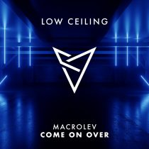 Macrolev – COME ON OVER