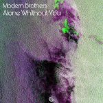 Modern Brothers – Alone Without You