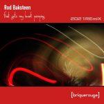 Rod Baksteen – That Gets My Heart Pumping (2021 Remix)