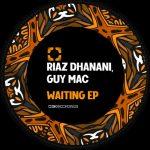 Riaz Dhanani, Guy Mac – Waiting
