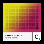 SHELLS, Chaney – To the Rhythm (Extended Mix)