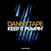 Danny Tape – Keep It Pumpin'