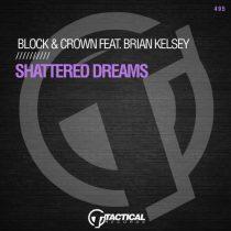 Block & Crown – Shattered Dreams Feat. Brian Kelsey