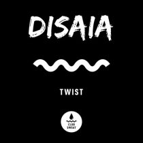 Disaia – Twist (Extended Mix)