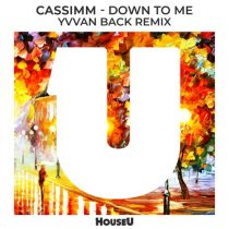 CASSIMM – Down To Me (Yvvan Back Remix)