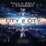 Talla 2xlc, Yakooza – City 2 City (Talla 2XLC Mix)