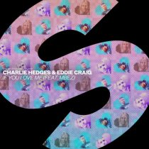 Charlie Hedges, Eddie Craig, MBEZ – If You Love Me (feat. MBEZ) [Extended Mix]