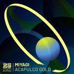 Miyagi – Acapulco Gold